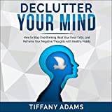 Declutter Your Mind: How to Stop...