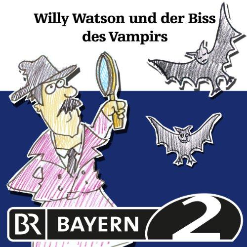 Willy Watson und der Biss des Vampirs audiobook cover art