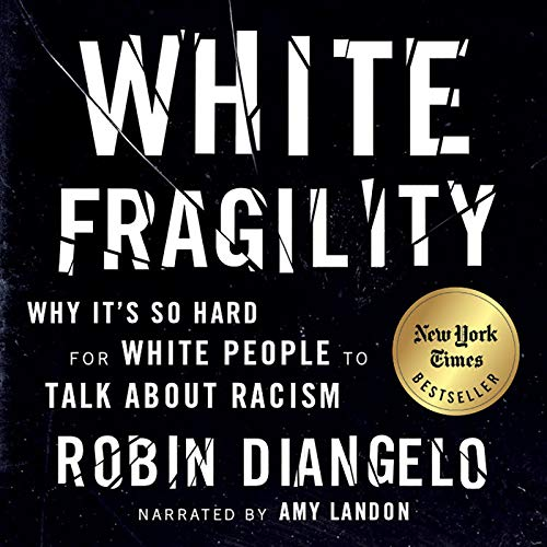White Fragility     Why It's so Hard for White People to Talk About Racism              By:                                                                                                                                 Robin DiAngelo,                                                                                        Michael Eric Dyson - foreword                               Narrated by:                                                                                                                                 Amy Landon                      Length: 6 hrs and 21 mins     1,966 ratings     Overall 4.7