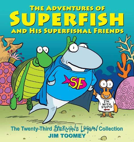 The Adventures of Superfish and His Superfishal Friends