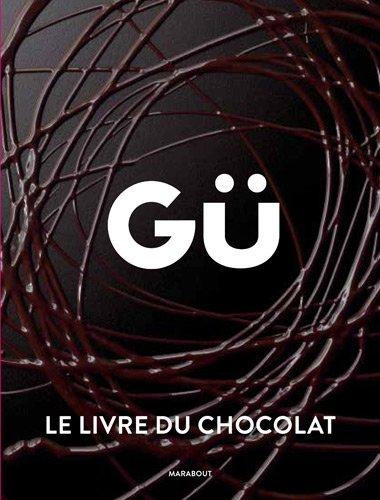 GÜ, le livre du chocolat (Cuisine)