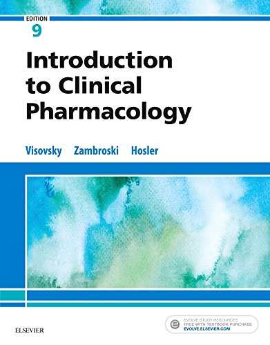 Compare Textbook Prices for Introduction to Clinical Pharmacology 9 Edition ISBN 9780323529112 by Visovsky PhD  RN  ACNP-BC, Constance G,Zambroski PhD  RN, Cheryl H,Hosler RN  BSN  MSN, Shirley