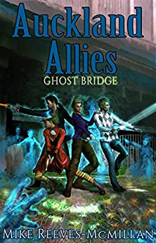 Auckland Allies 2: Ghost Bridge by [Mike Reeves-McMillan]