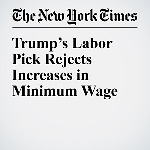 Trump's Labor Pick Rejects Increases in Minimum Wage cover art