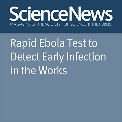 Rapid Ebola Test to Detect Early Infection in the Works cover art