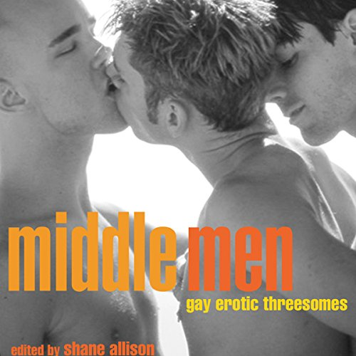 Middle Men: Gay Erotic Threesomes audiobook cover art