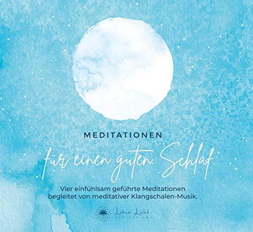 Geführte Meditationen für einen guten Schlaf * 75 minütige Meditations-CD Entspannungsmethoden, Atemtechniken, Achtsamkeit begleitet von Klangschalen-Musik * ideale Einschlafhilfe
