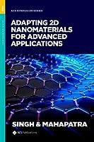 Adapting 2D Nanomaterials for Advanced Applications (ACS Symposium Series)