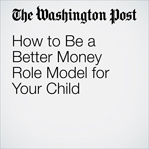 How to Be a Better Money Role Model for Your Child audiobook cover art