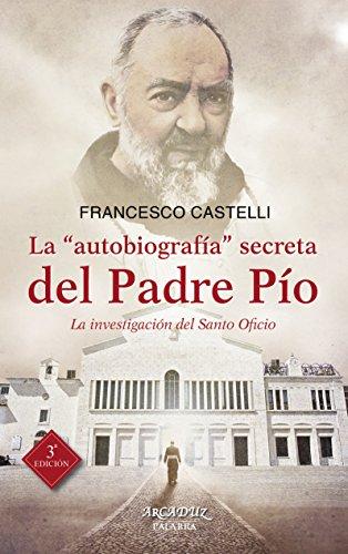 Autobiografia Secreta Del Padre Pio (Arcaduz nº 110)