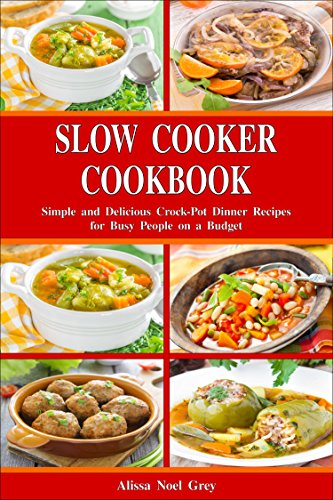 Slow Cooker Cookbook Simple And Delicious Crock Pot Dinner