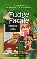 Fudge Fatale: The Marvelous Adventures of Anna Belle