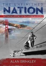 The Unfinished Nation by Brinkley, Alan. (McGraw-Hill Humanities/Social Sciences/Languages,2013) [Paperback] 7th Edition