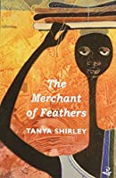 The Merchant of Feathers (Caribbean Modern Classics)