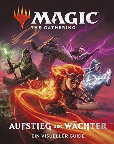 Magic: The Gathering - Aufstieg der Wächter: Ein visueller Guide