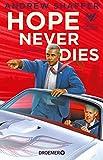 Hope Never Dies: Ein Fall für Obama und Biden. Kriminalroman (Die Obama-und-Biden-Krimis, Band 1) - Andrew Shaffer