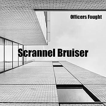 Scrannel Bruiser