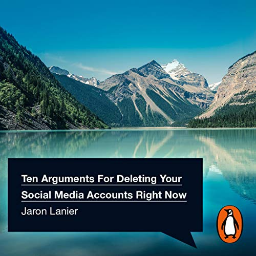 Ten Arguments For Deleting Your Social Media Accounts Right Now cover art