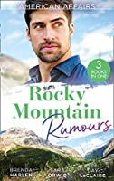 American Affairs: Rocky Mountain Rumours: The Maverick's Thanksgiving Baby (Montana Mavericks: 20 Years in the Saddle!) / the Reluctant Heiress / Nothing Short of Perfect