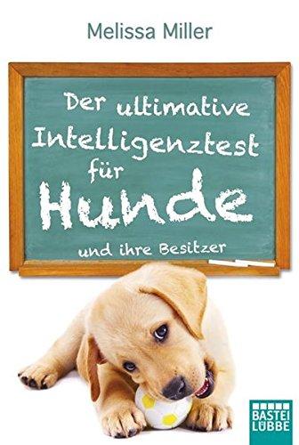 Der ultimative Intelligenztest für Hunde: und ihre Besitzer (Allgemeine Reihe. Bastei Lübbe Taschenbücher)