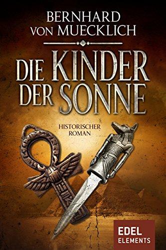 Die Kinder der Sonne: Historischer Roman (Bernstein-Saga 1)