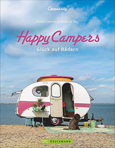 Happy Campers. Glück auf vier Rädern. Ideen für Camping rund um Caravan Einrichtungen. Wohnmobildesign im Retrostyle.: Glück auf Rädern