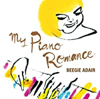 My Piano Romance by BEEGIE ADAIR (2010-04-14)
