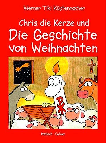 Chris, die Kerze und die Geschichte von Weihnachten: Ein fröhliches Buch über Jesu Geburt
