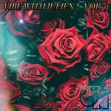Vibe With Julien vol.9