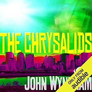 The Chrysalids                   By:                                                                                                                                 John Wyndham                               Narrated by:                                                                                                                                 Graeme Malcolm                      Length: 6 hrs and 49 mins     128 ratings     Overall 4.7