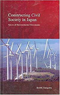 Constructing Civil Society in Japan: Voices of Environmental Movements