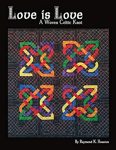 Love is Love: A Woven Celtic Knot (Nacho Grandma's Quilts Book 2)