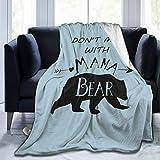 Zul Don't Mess Mama Bear Blanket Three Sizes Brown Plush Throw Blanket Fuzzy Soft Blanket Microfiber 50x40 Inch