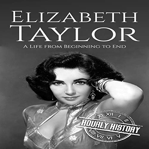 Elizabeth Taylor Audiobook By Hourly History cover art