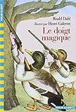 Le Doigt magique de Roald Dahl (19 septembre 2002) Poche - 19/09/2002