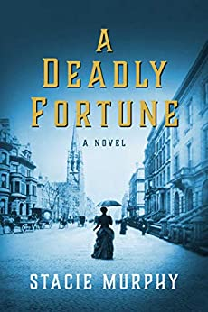 A Deadly Fortune: A Novel by [Stacie Murphy]