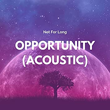 Opportunity (Acoustic)