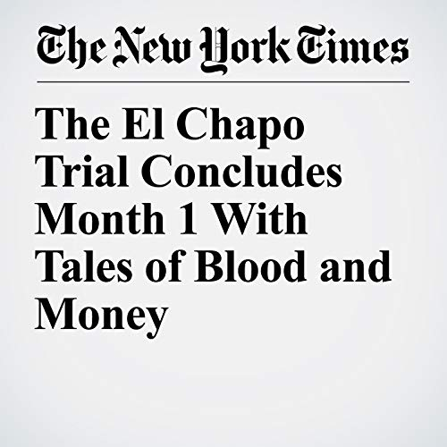 『The El Chapo Trial Concludes Month 1 With Tales of Blood and Money』のカバーアート