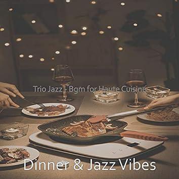 Trio Jazz - Bgm for Haute Cuisine