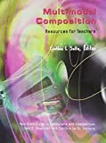 Multimodal Composition: Resources for Teachers (New Directions in Computers and Composition)