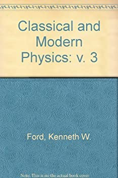 Classical and modern physics;: A textbook for students of science and engineering 0536007233 Book Cover