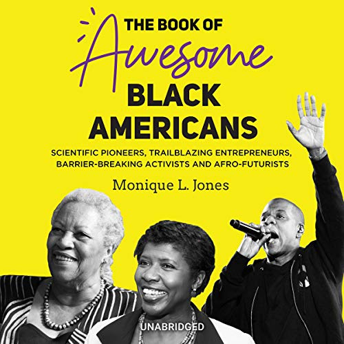 The Book of Awesome Black Americans: Scientific Pioneers, Trailblazing Entrepreneurs, Barrier-Breaking Activists and Afro-Futurists cover art