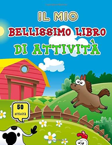 il mio bel libro di attività: da 6 a 10 anni, Labirinti, Colorare, Sudoku, Unisci i puntini, Parole intrecciate, Trova le differenze- Regalo per i bambini che amano gli animali