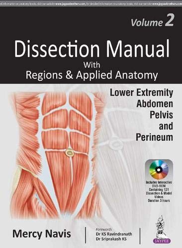 Dissection Manual with Regions & Applied Anatomy: Volume 2: Lower Extremity, Abdomen, Pelvis & Perineum