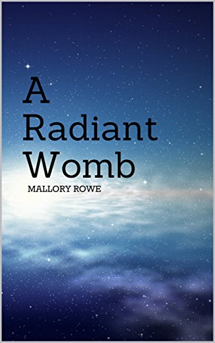 Book: A Radiant Womb by Mallory Rowe
