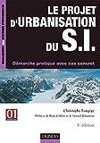 Le projet d'urbanisation du S.I. - 3ème édition - Démarche pratique avec cas concret - Démarche pratique avec cas concret