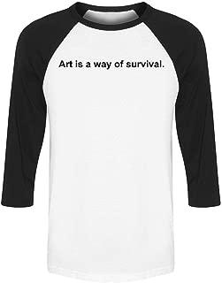 Art Is Way Of Survival Raglan Men's Baseball Tee