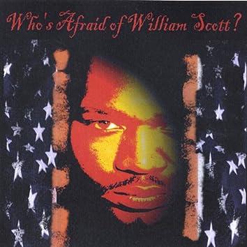 Who's Afraid of William Scott?