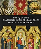 The Queen s Diamond Jubilee Galleries: Westminster Abbey