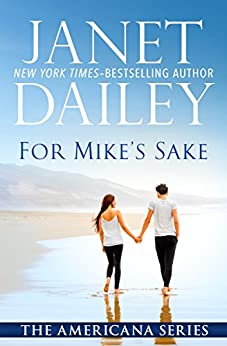 For Mike's Sake (The Americana Series Book 47) by [Janet Dailey]